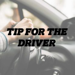 TIP FOR THE DRIVER